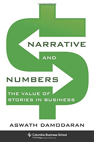 Narrative and Numbers: The Value of Stories in Business (Columbia Business School Publishing) por Aswath Damodaran