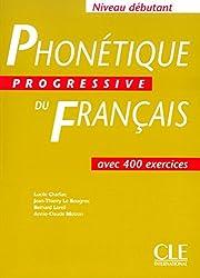 Phonetique Progressive Du Francais (Debutant)Phonétique progressive du français (Débutant) (Grammaire)