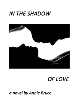 In The Shadow of Love (English Edition) di [Bruce, Annie]
