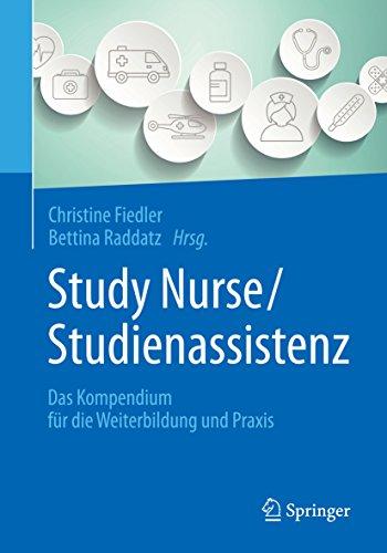 Study Nurse / Studienassistenz: Das Kompendium für die Weiterbildung und Praxis