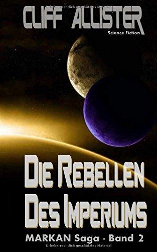 Die Rebellen des Imperiums: MARKAN-Saga 2