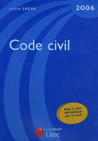 Code Civil : Edition 2006 (ancienne édition) par André Lucas