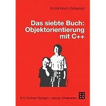 Das siebte Buch: Objektorientierung mit C++ (German Edition)