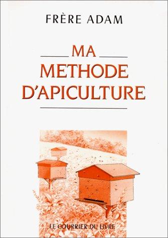 Ma méthode d'apiculture : Et conduite d'un rucher isolé, 246 figures