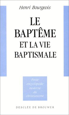 Le baptême et la vie baptismale