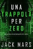 Una Trappola per Zero (Uno spy thriller della serie Agente Zero-Libro #4)