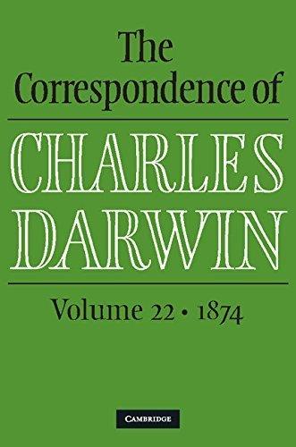 The Correspondence of Charles Darwin: Volume 22, 1874 by Charles Darwin (2015-04-13)