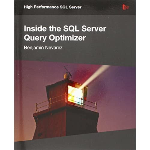 Inside the SQL Server Query Optimizer by Benjamin Nevarez(2011-03-07)