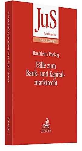 Fälle zum Bank- und Kapitalmarktrecht (JuS-Schriftenreihe/Fälle mit Lösungen, Band 208)