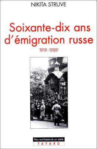 Soixante-dix ans d'émigration russe. 1919-1989