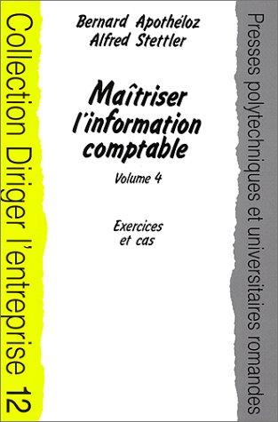 Maîtriser l'information comptable. Exercices et cas, tome 4