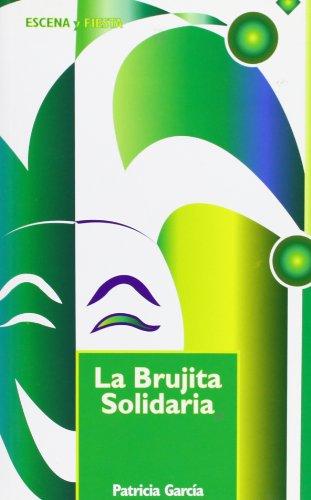 La Brujita Solidaria (Escena y fiesta) por Patricia García Sánchez
