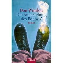 Die Auferstehung des Bobby Z