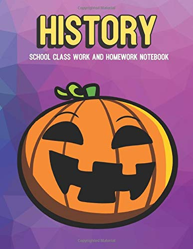 History School Class Work and Homework Notebook: Orange Black Halloween Pumpkin Jack O Lantern, Colorful Background Design and Great for School Class