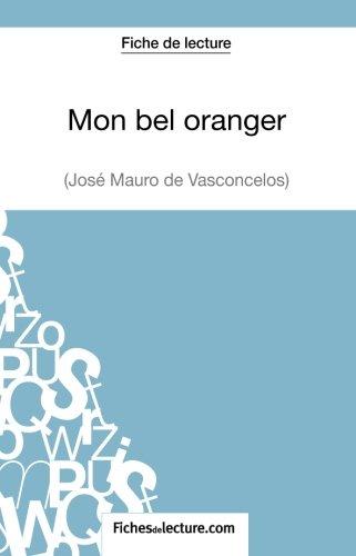 Mon bel oranger de José Mauro de Vasconcelos (Fiche de lecture): Analyse Complète De L'oeuvre par Vanessa Grosjean