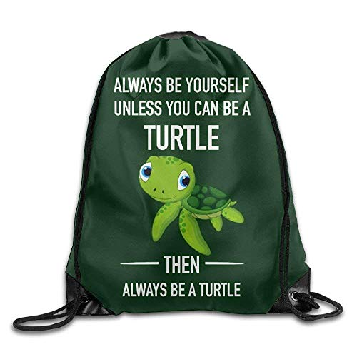 uykjuykj Tunnelzug Rucksäcke, Classic Always Be A Turtle Men Women Drawstring Bag School Hiking Swimming Sack Pattern 1 Lightweight Unique 17x14 IN
