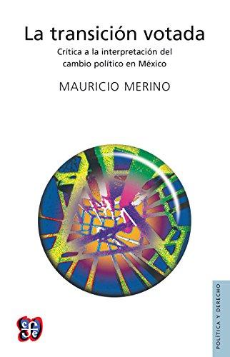 La transición votada. Crítica a la interpretación del cambio político en México (Biblioteca Mexicana) por Mauricio Merino Huerta