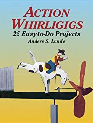 Action Whirligigs: 25 Easy-to-Do Projects (Dover Woodworking)