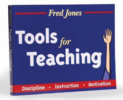Tools for Teaching: Discipline, Instruction, Motivation por Fredric H. Jones