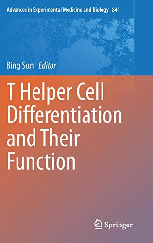 T Helper Cell Differentiation and Their Function (Advances in Experimental Medicine and Biology, Band 841) -