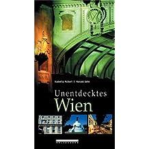 Unentdecktes Wien: Stadtbummel jenseits der Touristenpfade