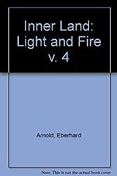 Inner Land: Light and Fire v. 4