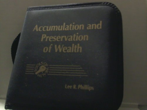 Accumulation and Preservation of Wealth (Personal Planning, Business Planning, Flexible Benefit/Retirement Savings Plan, E-forms Software CD-ROM)