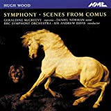Hugh Wood - Symphony; Scenes from Comus