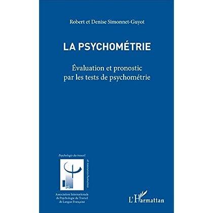 La psychométrie: Évaluation et pronostic par les tests de psychométrie (Psychologie du travail)
