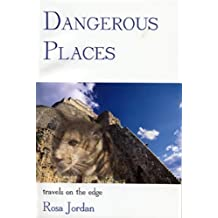 Dangerous Places: Travels on the Edge