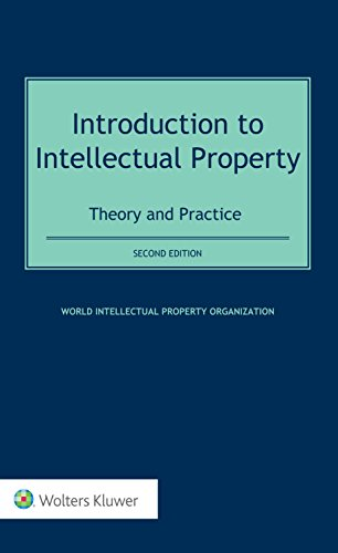 Introduction to Intellectual Property: Theory and Practice