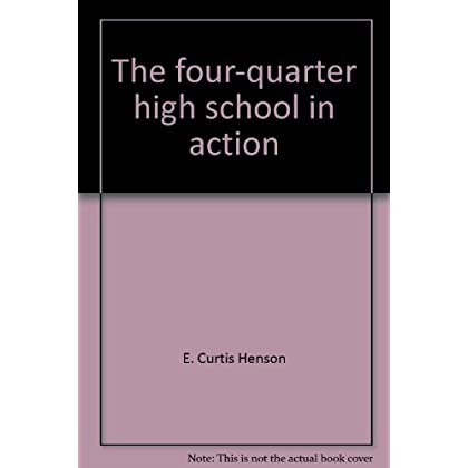 The four-quarter high school in action