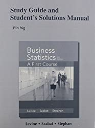 Study Guide and Student's Solutions Manual for Business Statistics: A First Course