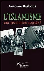 L'Islamisme une révolution avortée ?