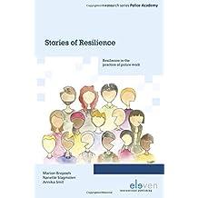Stories of Resilience: Resilience in the Practice of Police Work (Onderzoeksreeks Politieacademie)