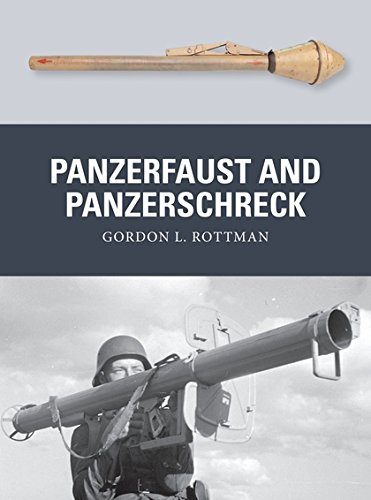 Panzerfaust and Panzerschreck (Weapon) por Gordon L. Rottman