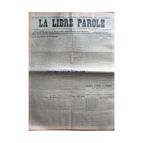 LIBRE PAROLE (LA) du 09/12/1914 - LA LIBERTE DE LA PRESSE - JOBARDS OU FELONS - VIOLENTE ATTAQUE EN BELGIQUE - L'ARGONNE.