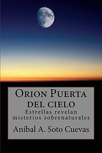 Orion Puerta del cielo por Aníbal A. Cuevas