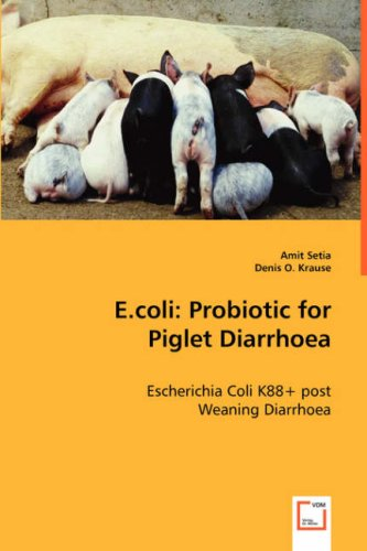 E.coli: Probiotic for Piglet Diarrhoea por Amit Setia
