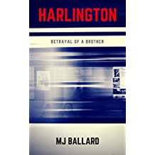 HARLINGTON: Betrayal of a brother