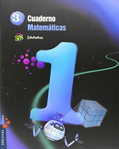 Cuaderno 1 de matemáticas 3º primaria (superpixépolis)