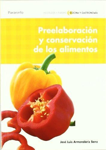 Preelaboración y conservación de los alimentos por JOSÉ LUIS ARMENDÁRIZ SANZ