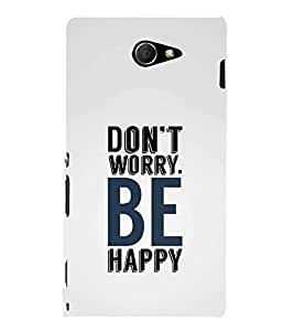 FUSON Don'T Worry Be Happy 3D Hard Polycarbonate Designer Back Case Cover for Sony Xperia M2 Dual :: Sony Xperia M2 Dual D2302