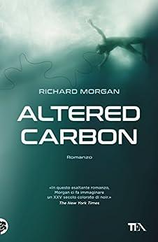 Altered Carbon di [Morgan, Richard]
