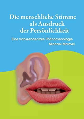 Die menschliche Stimme als Ausdruck der Persönlichkeit: Eine transzendentale Phänomenologie