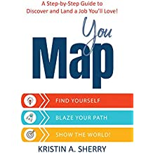 YouMap: Find Yourself. Blaze Your Path. Show the World! (English Edition)