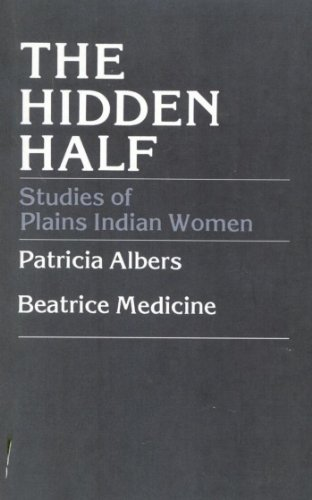 The Hidden Half: Studies of Plains Indian Women