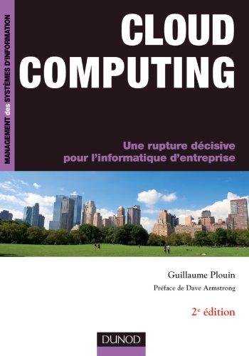 Cloud Computing - 2ème éd - Une rupture décisive pour l'informatique d'entreprise