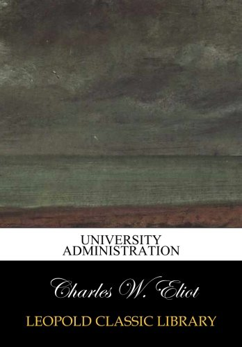 University administration por Charles W. Eliot