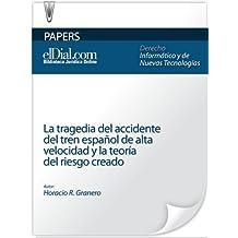 La tragedia del accidente del tren español de alta velocidad y la teoría del riesgo creado